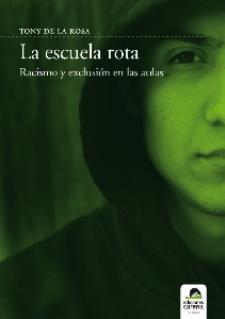 Toni de la Rosa: La escuela rota (Ediciones Carena, 2009)