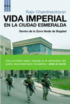 Rajiv Chandrasekaran: Vida imperial en la Ciudad Esmeralda (RBA, 2008)