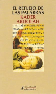Kader Abdolah: El reflejo de las palabras (Salamandra)