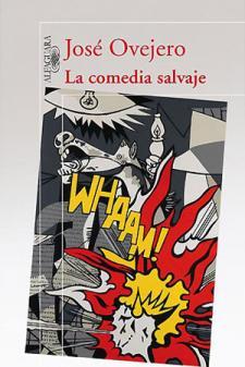 José Ovejero: La comedia salvaje (Alfaguara, 2009)
