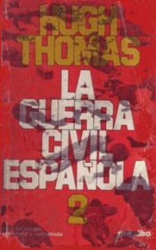 Hugh Thomas: La Guerra Civil española (Grijalbo)