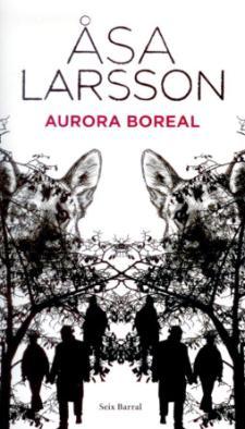Asa Larsson: Aurora boreal (Seix Barral, 2009)